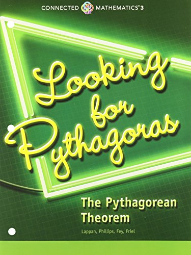 CONNECTED MATHEMATICS 3 STUDENT EDITION GRADE 8: LOOKING FOR            PYTHAGORAS:THE PYTHAGOREAN THEOREM COPYRIGHT 2014