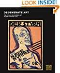 Degenerate Art: The Attack on Modern...