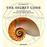 The Secret Code: The Mysterious Formula That Rules Art, Nature, and Scienceby Priya Hemenway
