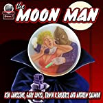 The Moon Man, Book 1 | Gary Lovisi,Ken Janssens,Erwin K Roberts,Andrew Salmon