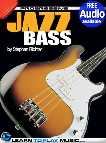 Jazz Bass Guitar Lessons For Beginners: Teach Yourself How To Play Bass (Free Audio Available) (Progressive)