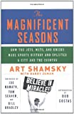 img - for The Magnificent Seasons: How the Jets, Mets, and Knicks Made Sports HIstory and Uplifted a City and the Country book / textbook / text book