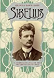 Sibelius: A Composers Life and the Awakening of Finland