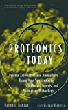 img - for Proteomics Today: Protein Assessment and Biomarkers Using Mass Spectrometry, 2D Electrophoresis,and Microarray Technology book / textbook / text book