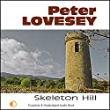 Skeleton Hill Audiobook by Peter Lovesey Narrated by Michael Tudor Barnes