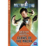 Doctor Who: Decide Your Destiny - Claws of the Macraby Trevor Baxendale