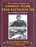 Combat History of German Tiger Tank Battalion 503 in World War II, The