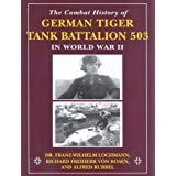 Combat History of German Tiger Tank Battalion 503 in World War IIby Franz-Wilhelm Lochmann