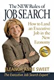 img - for The NEW Rules of Job Search - How to Land an Executive Job in the New Economy book / textbook / text book