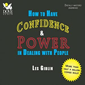 How to Have Confidence and Power in Dealing with People | [Leslie T. Giblin]
