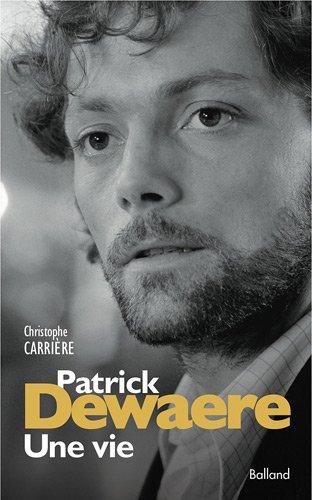 Patrick Dewaere, une vie