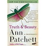 Truth & Beauty: A Friendship ~ Ann Patchett