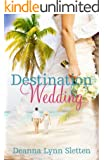 Destination Wedding ~ A Novel