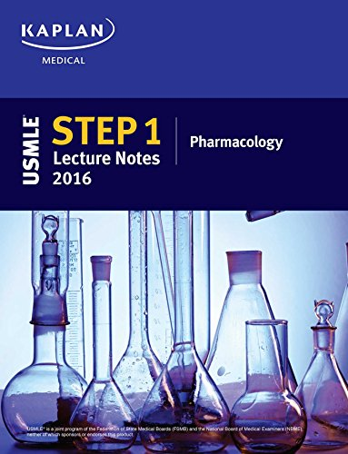 USMLE Step 1 Lecture Notes 2016: Pharmacology (Usmle Prep)
