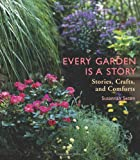 img - for Every Garden Is a Story: Stories, Crafts, and Comforts book / textbook / text book