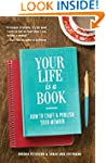 Your Life is a Book: How to Craft & P...