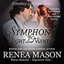 Symphony of Light and Winter Audiobook by Renea Mason Narrated by Noah Michael Levine, Erin deWard