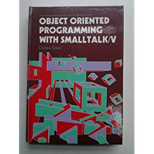 Object Oriented Programming with Smalltalk/V (Ellis Horwood Series in Computers and Their Applications)