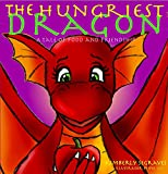 Childrens Book: THE HUNGRIEST DRAGON: A TALE OF FOOD AND FRIENDSHIP  (Childrens Books Dragons) (Childrens Books Friendship)