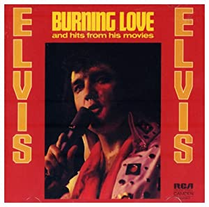 Burning Love & Hits From His Movies