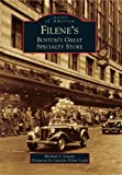9780738591582: Filene's: Boston's Great Specialty Store (Images of America) (Images of America (Arcadia Publishing))