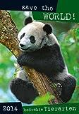 Save the world - Bedrohte Tierarten Bildkalender 2014