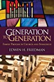 Generation to Generation: Family Process in Church and Synagogue (The Guilford Family Therapy Series)