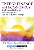 Energy Finance: Analysis and Valuation, Risk Management, and the Future of Energy (Robert W. Kolb Series)