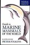 National Audubon Society Guide to Marine Mammals of the World (National Audubon Society Field Guides)