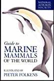 National Audubon Society Guide to Marine Mammals of the World (National Audubon Society Field Guide)