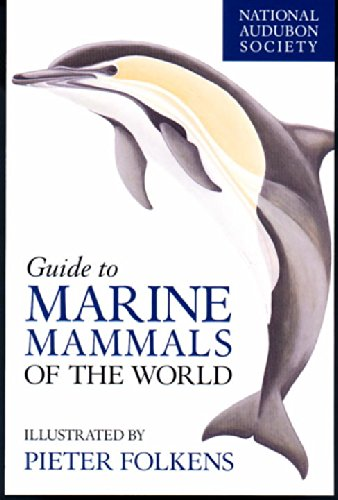 National Audubon Society Guide to Marine Mammals of the...