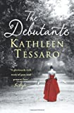 The Debutante by Tessaro, Kathleen (2010) Paperback Kathleen Tessaro
