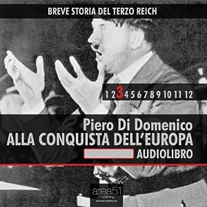 Breve storia del Terzo Reich vol. 3: Alla conquista dell'Europa Audiobook