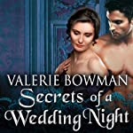 Secrets of a Wedding Night: Secret Brides, Book 1 (       UNABRIDGED) by Valerie Bowman Narrated by Justine Eyre