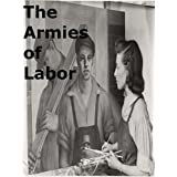 The Armies of Labor [Annotated]
