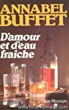 echange, troc Annabel Buffet - D'amour et d'eau fraîche