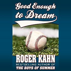 Good Enough to Dream | [Roger Kahn]