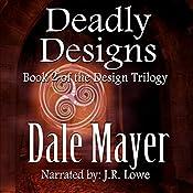 Deadly Designs: Design Trilogy, Book 2 | Dale Mayer