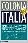 Colonia Italia. Giornali, radio e tv:...