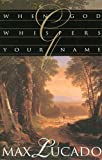 When God Whispers Your Name (0849937418) by Max Lucado