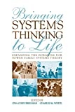 img - for Bringing Systems Thinking to Life: Expanding the Horizons for Bowen Family Systems Theory book / textbook / text book