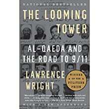 The Looming Tower: Al-Qaeda and the Road to 9/11 Audiobook by Lawrence Wright Narrated by Lawrence Wright