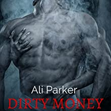Dirty Money: Bad Money Series, Book 2 Audiobook by Ali Parker Narrated by Hannah Pralle