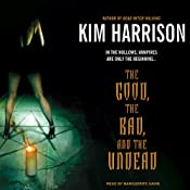 The Good, the Bad, and the Undead | [Kim Harrison]