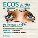 ECOS audio - De la cabeza a los pies. 3/2014: Spanisch lernen Audio - Redewendungen von Kopf bis Fuß Hörbuch von  div. Gesprochen von:  div.