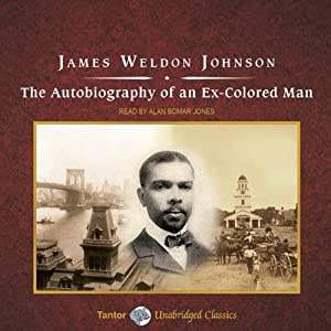 The Autobiography of an Ex-Colored Man | [James Weldon Johnson]