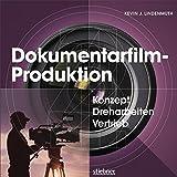 Image de Dokumentarfilm-Produktion: Konzept, Dreharbeiten, Vertrieb