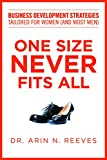 Arin N. Reeves One Size Never Fits All: Business Development Strategies Tailored for Women (and Most Men)
