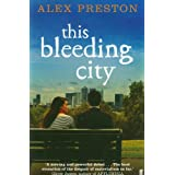 This Bleeding Cityby Alex Preston