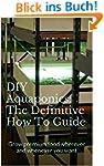 DIY Aquaponics: The Definitive How To...